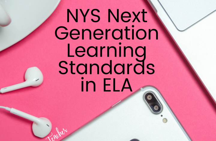 Have you heard? ELA Next Generation Learning Standards are Here!