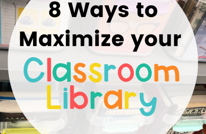 8 Ways to Maximize your Classroom Library