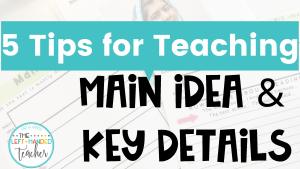 5 Tips for Teaching Main Idea